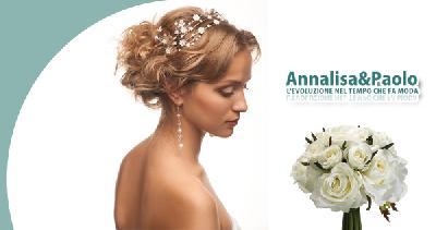 Annalisa & Paolo - Acconciature Sposa moderne o tradizionali - Esperienza e Professionalità