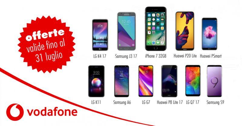 offerta smartphone vodafone luglio 2018 - promozione vodafone lg samsung huawei iphone