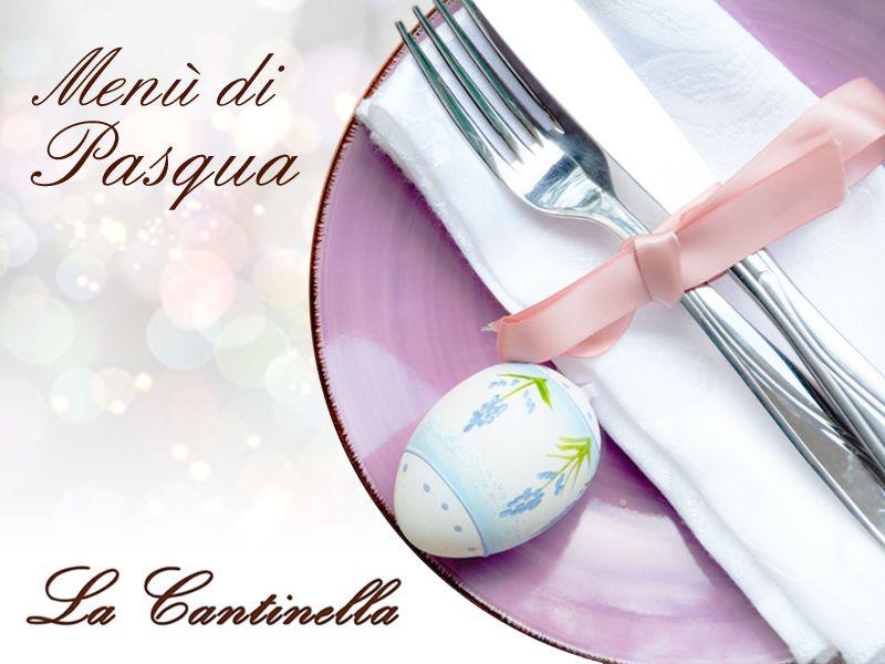 offerta pranzo pasqua tradizionale- promozione menu pasqua ristorante- ristorante la cantinella