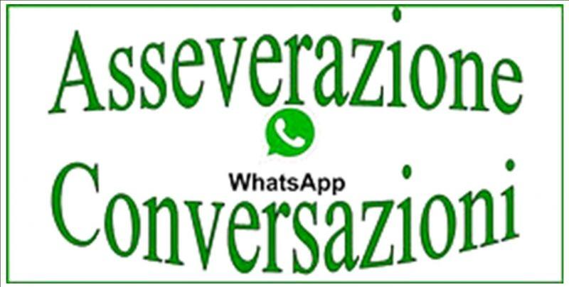 Asseverazione, perizia giurata conversazioni di WhatsApp ed sms da cellulare