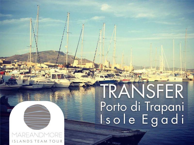 Offerta Transfer Porto Trapani Isole Egadi - Promozione trasporto Trapani Favignana Levanzo