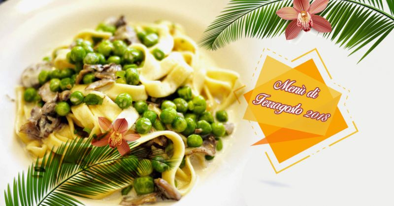 Offerta menu' di ferragosto 2018 primi piatti e antipasti estivi a Torino - La Moretta
