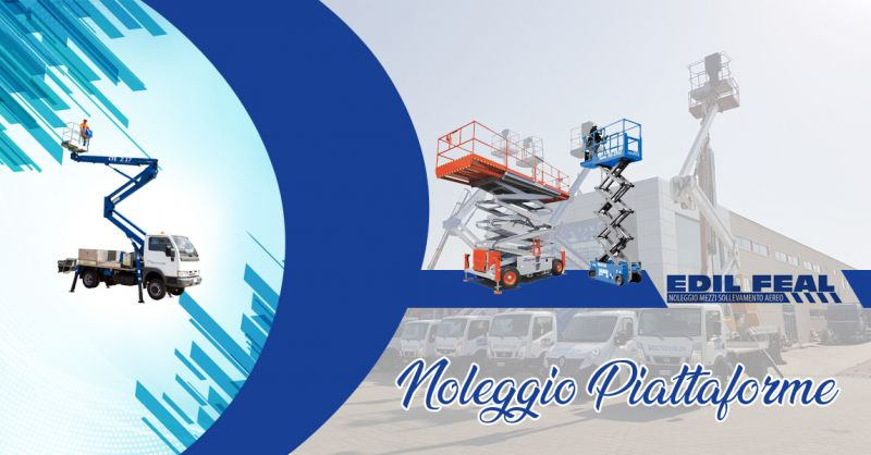 Offerta servizio vendita e noleggio piattaforme per cantieri e privati a Lecce - Edil Feal