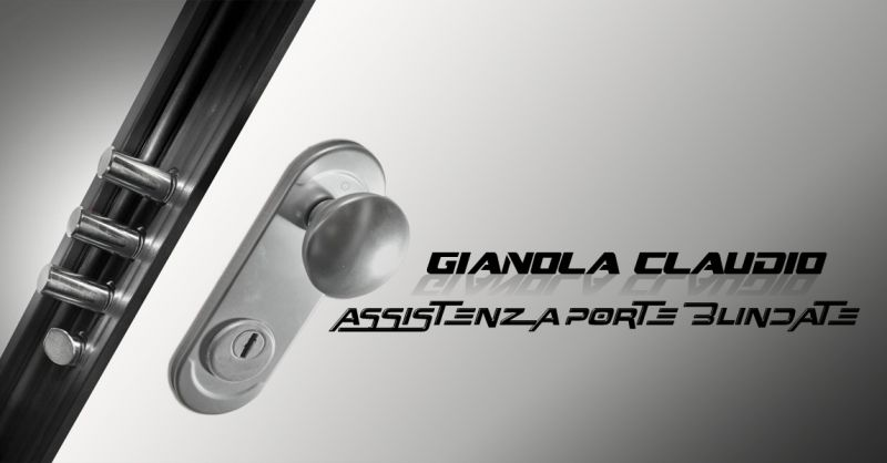 Offerta centro assistenza porte blindate a Canavese - Gianola Claudio