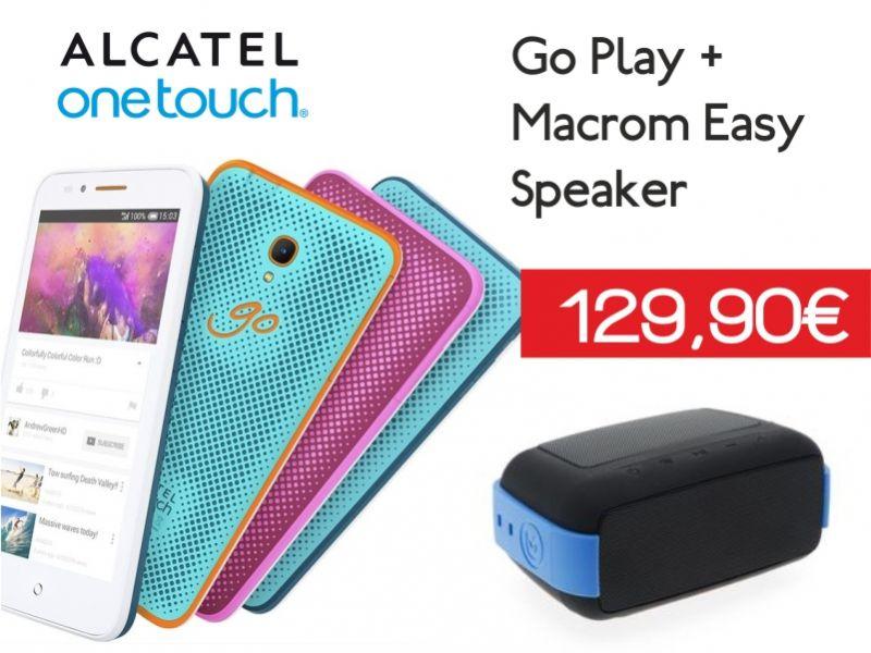 alcatel go play e macrom easy ad un prezzo speciale