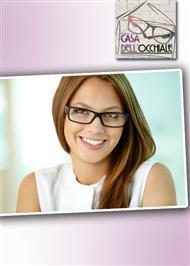 La Casa Dell'Occhiale, professionalità e competenza per i tuoi occhi! Scopri di più