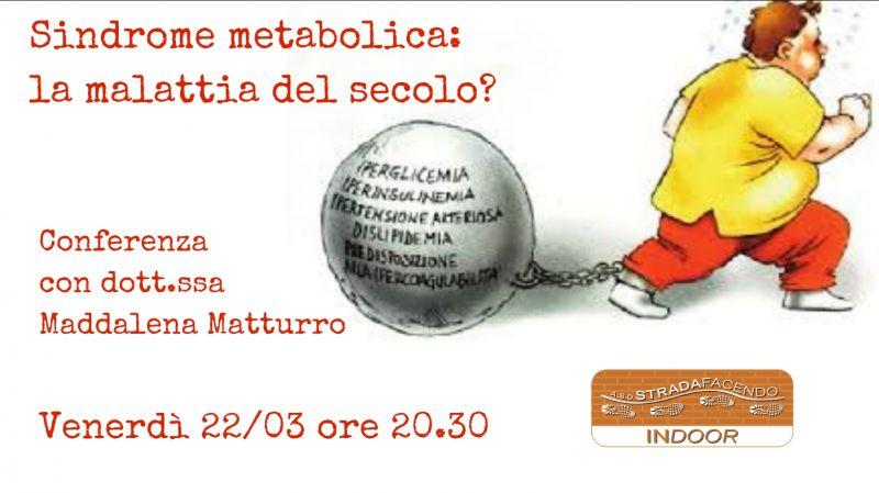 Sindrome metabolica: la malattia del secolo?