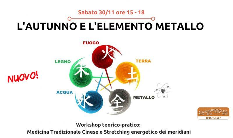 L'autunno e l'elemento Metallo (Workshop di Stretching energetico dei meridiani) ASD Strada Facendo a Treviso