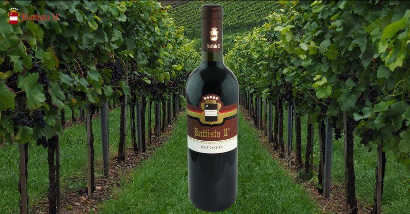 Offerta vendita vino rosso Udine - Occasione produzione e vendita di Refosco Udine