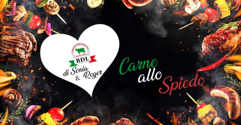 MACELLERIA BDL Offerta carne allo spiedo su prenotazione Onigo di Pederobba