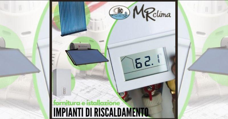 MR CLIMA - occasione fornitura e installazione impianti di riscaldamento Siena