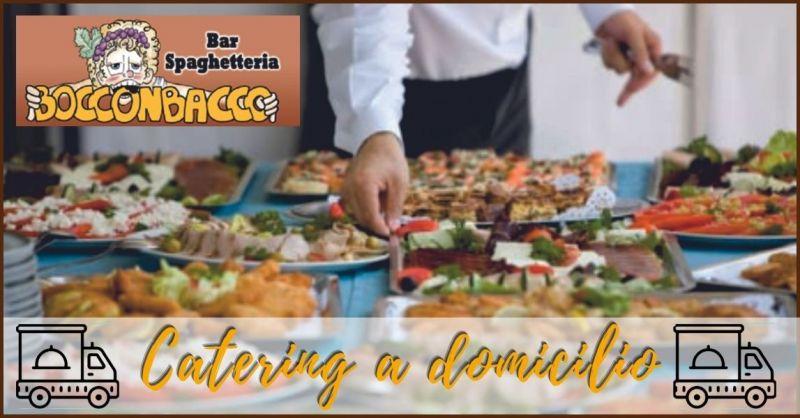 offerta catering domicilio preparazione buffet  per feste e eventi privati Colle Val d elsa