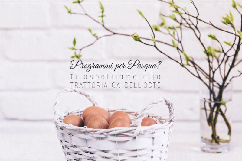 TRATTORIA CA DELL'OSTE offerta pranzo pasquale - promozione ristorante aperto pasqua