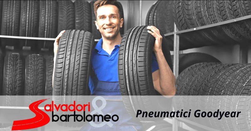 SALVADORI E BARTOLOMEO - Offerta pneumatici Goodyear nettuno