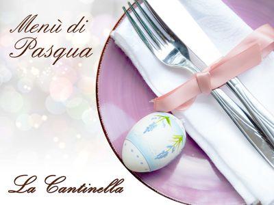 offerta pranzo pasqua tradizionale promozione menu pasqua ristorante ristorante la cantinella