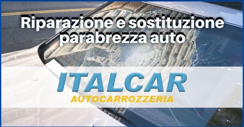 offerta sostituzione vetri e parabrezza a Siena - promozione riparazione vetri auto Siena
