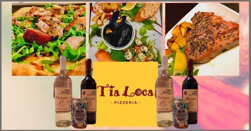 TIA LOCA - offerta ristorante e pizzeria con sconti sul menu da asporto