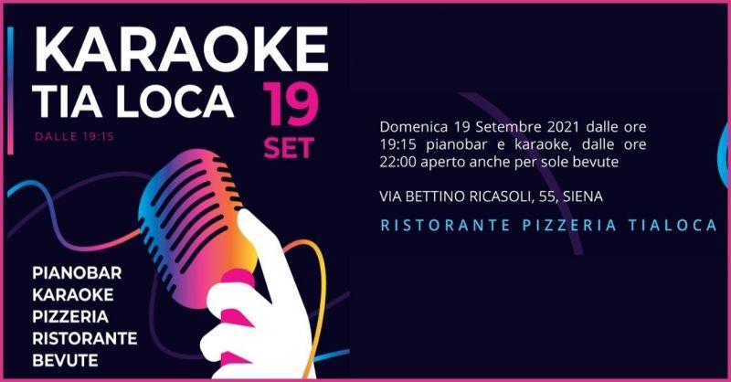 occasione ristorante Siena con serata Karaoke - TIA LOCA