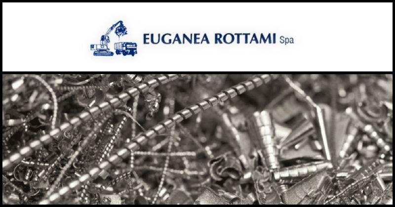 EUGANEA ROTTAMI SPA - Offerta azienda autorizzata acquisto e vendita materiali ferrosi e non