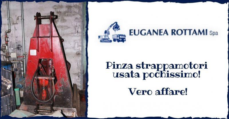 EUGANEA ROTTAMI SPA - Offerta vendita pinza strappamotori usata vero affare vicenza