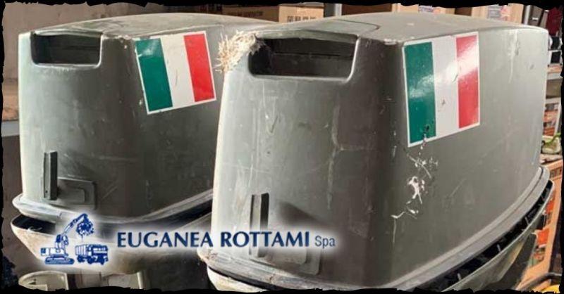 EUGANEA ROTTAMI SPA - Offerta vendita motori da barca militari Orgiano Vicenza
