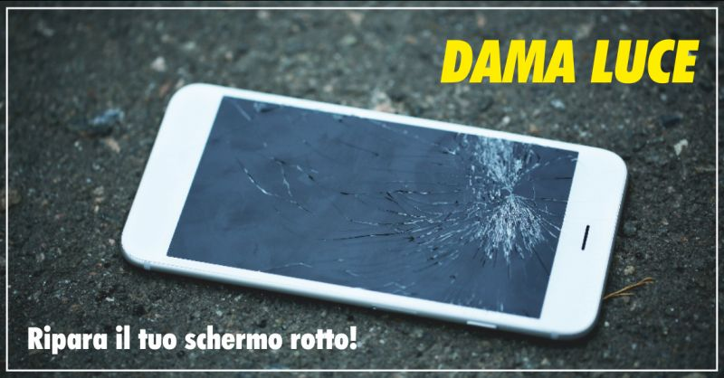 dama luce offerta riparazione vetro smartphone - occasione vetro rotto tablet pesaro urbino
