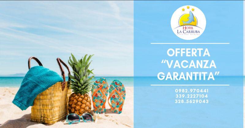 Offerta hotel cetraro - offerta pacchetto vacanza cetraro - offerta vacanza garantita cetraro