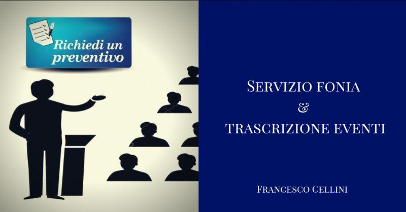 Francesco Cellini promozione trascrizione eventi cosenza - offerta servizio fonia eventi rende