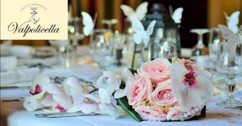 RISTORANTE VALPOLICELLA offerta menu matrimonio - occasione location per matrimoni a Verona