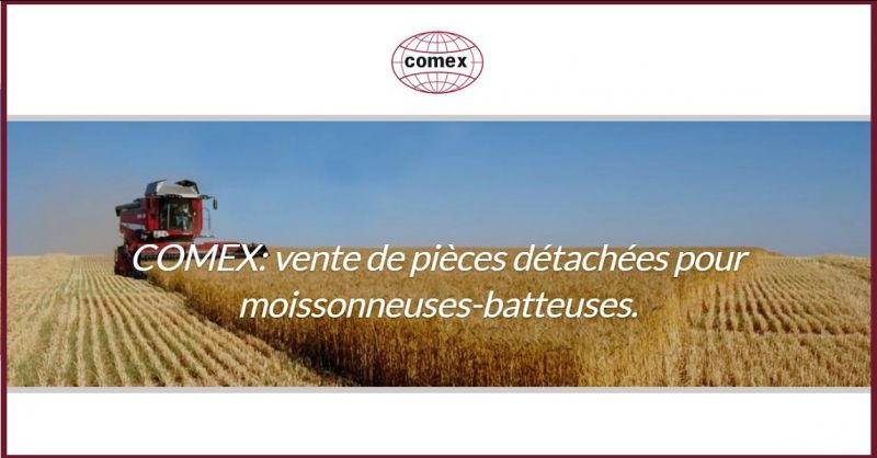 COMEX srl - Promotion production et distribution de pièces piece moissonneuse batteuse