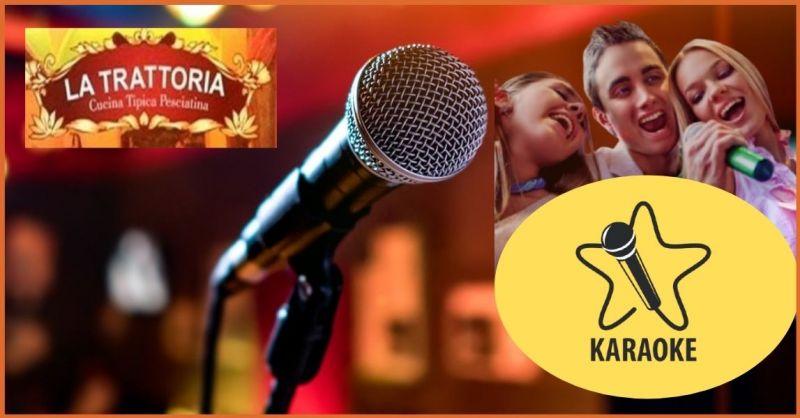 RISTORANTE PIZZERIA LA TRATTORIA - promozione Ristoranti Pizzerie con Karaoke Pistoia