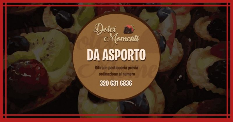 Pasticceria Dolci Momenti - Servizio asporto take way ordini telefonici Torte e Pasticceria