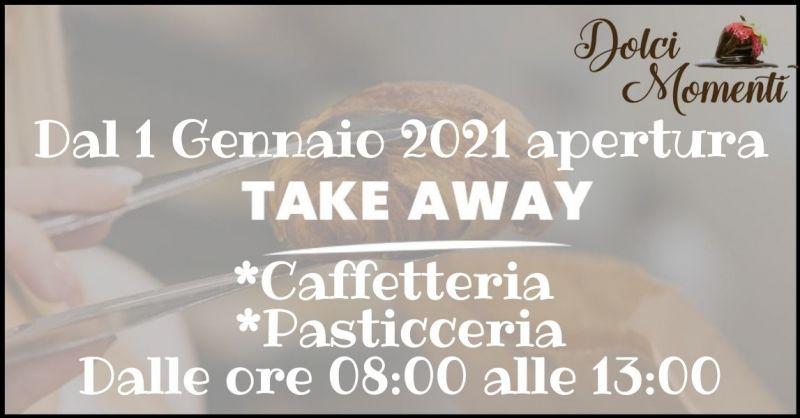 Pasticceria Dolci Momenti - Servizio TAKE AWAI VENDITA DA ASPORTO CAFFETTERIA PASTICCERIA TORTE