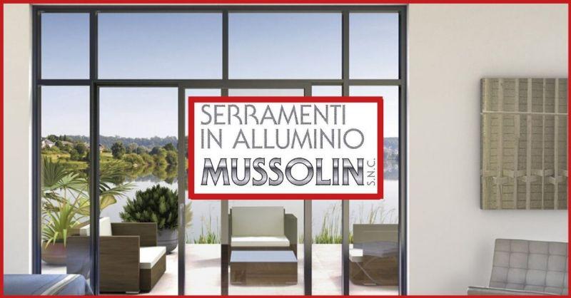 SERRAMENTI IN ALLUMINIO MUSSOLIN - Offerta installazione serramenti in alluminio personalizzati