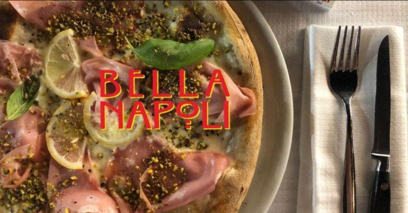BELLA NAPOLI offerta pizza napoletana via montebello – cultura napoletana nel nord italia