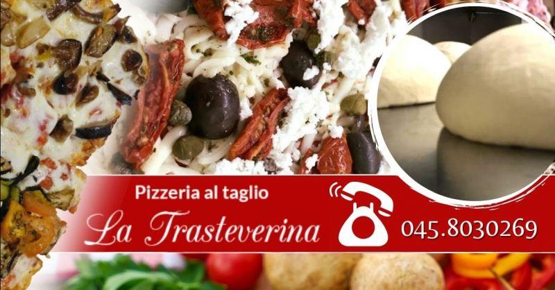 Offerta pizza al taglio artigianale Verona - Occasione prenotazione tranci pizza per compleanni Verona