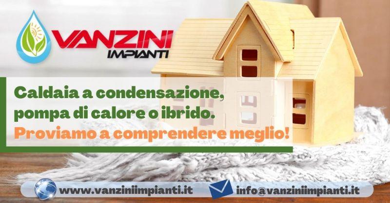 Offerta consulenza gratuita per caldaia a condensazione pompa di calore o sistema ibrido Verona