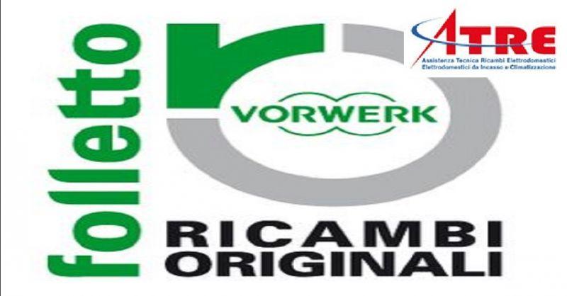 offerta vendita accessori e ricambi Folletto Legnago - occasione riparazioni Vorwerk Folletto