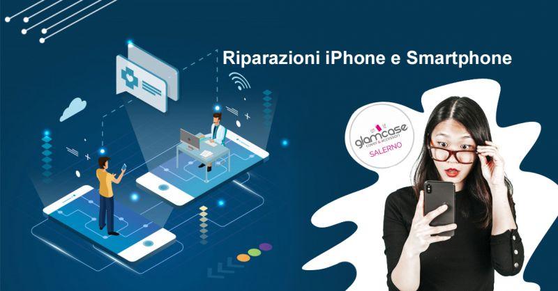 GLAMCASE Offerta servizio riparazioni iphone Salerno - Occasione riparazioni smartphone Salerno