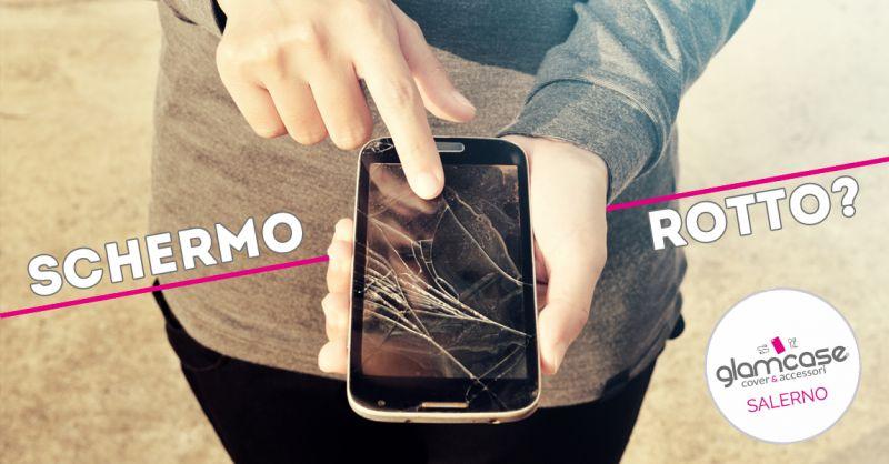 GLAMCASE SALERNO - offerta riparazione rapida schermo rotto smartphone