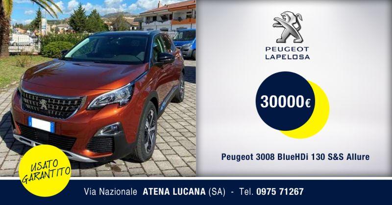 PEUGEOT LAPELOSA SRL - Peugeot 3008 BlueHDi 130 S&S Allure Usato Atena Lucana Salerno