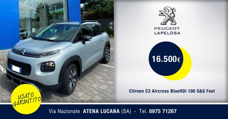 PEUGEOT LAPELOSA - Offerta Citroen C3 Aircross BlueHDi 100 S&S Feel Usato Atena Lucana