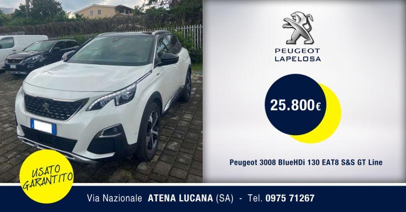 PEUGEOT LAPELOSA - Offerta Peugeot 3008 BlueHDi 130 EAT8 S&S GT Line Atena Lucana