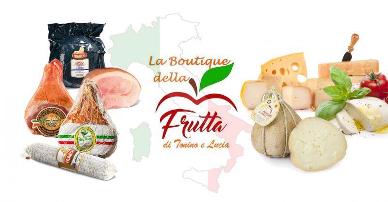 LA BOUTIQUE DELLA FRUTTA offerta salumi formaggi d'eccellenza qualita italiana