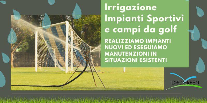 Offerta progettazione di impianti di irrigazione per impianti sportivi e campi da golf a Treviso a Vicenza – occasione manutenzione di impianti di irrigazione a Treviso a Vicenza