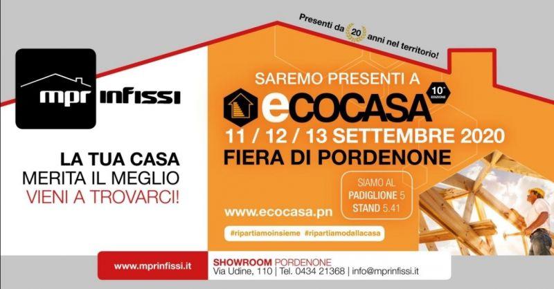 MPR INFISSI - Offerta fiera di Pordenone Ecocasa 2020 - Occasione Settembre 2020 Fiera Pordenone