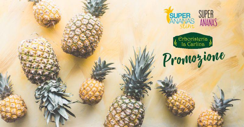 ERBORISTERIA LA CARLINA offerta intergratori Super Ananas cuorgnè -promozione Super Ananas slim