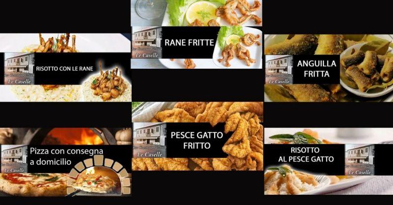 Bar Trattoria Pizzeria Le Caselle - Risotto alle rane e piatti tipici pesce gatto rane anguilla