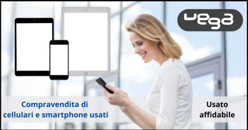 occasione compravendita di cellulari e smartphone usati Trieste - VEGA STORE