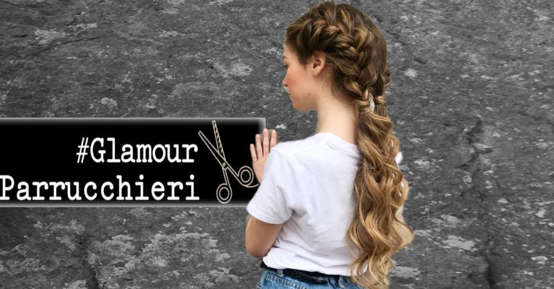 offerta acconciature di tendenza Roma - occasione trecce alla moda Glamour Parrucchieri Eur
